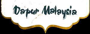 DAPUR MALAYSIA
